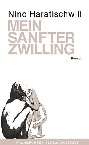 Buchseite und Rezensionen zu 'Mein sanfter Zwilling: Roman' von Nino Haratischwili