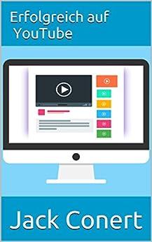 Erfolgreich auf YouTube: passives Einkommen mit Videos