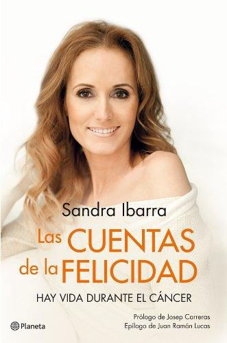 Las cuentas de la felicidad: Hay vida durante el cáncer por Sandra Ibarra