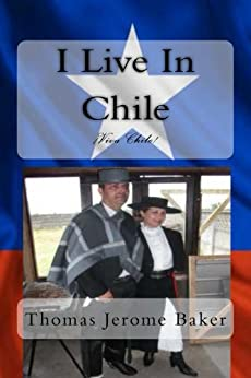 I Live In Chile by [Baker, Thomas Jerome]