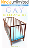 In Diapers for the Gay Billionaire (EXTREME AGE PLAY, ABDL, TABOO EROTICA)