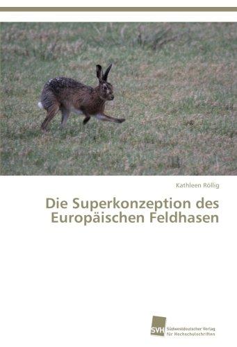 Die Superkonzeption des Europäischen Feldhasen por Röllig Kathleen
