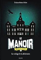 Le manoir saison 2 , tome 01: Le collège de la délivrance Deuxième saison 1. L'exil