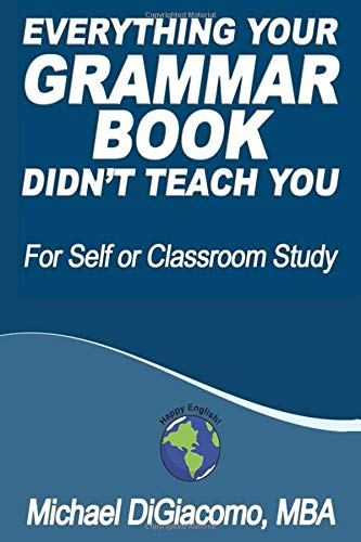 Everything Your GRAMMAR BOOK Didn't Teach You