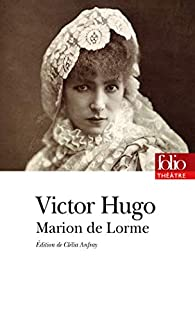 Marion de Lorme par Victor Hugo