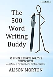 The 500 Word Writing Buddy: 35 Inner Secrets For The New Writer