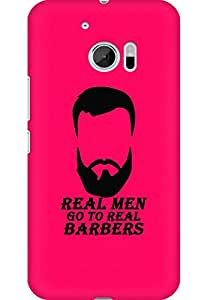 AMEZ designer printed 3d premium high quality back case cover for HTC One M10 (Real Men Go to Real Barbers)