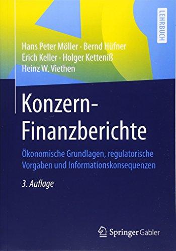 Konzern-Finanzberichte: Ökonomische Grundlagen, regulatorische Vorgaben und Informationskonsequenzen