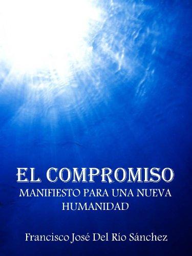El Compromiso por Francisco José Del Río Sánchez