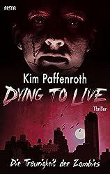 Dying to Live: Die Traurigkeit der Zombies (Horror Taschenbuch)