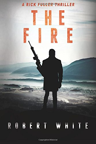The Fire: SAS Hero turns Manchester Hit-man (A Rick Fuller Thriller Book 2): Volume 2