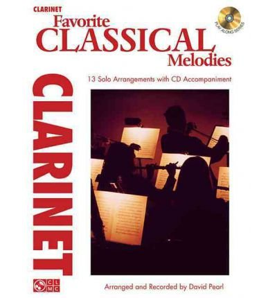 [(Favorite Classical Melodies: Clarinet)] [Author: Fellow and Director of Studies in Law at Fitzwilliam College and Lecturer in Law David Pearl Pia Pia] published on (March, 2012)