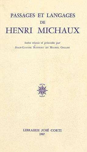 Passages et langages de Henri Michaux: Actes de la troisième «Rencontre sur la poésie moderne», ENS, juin 1986 (J.Corti Div.) (French Edition)