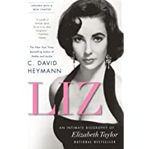 Liz: An Intimate Biography of Elizabeth Taylor (updated with a new chapter) by C. David Heymann (2011-04-26)