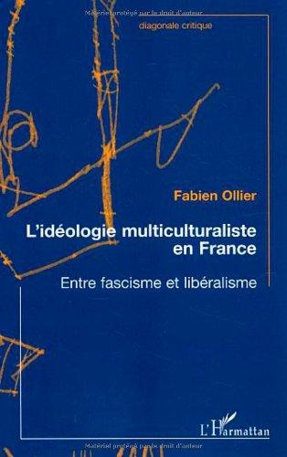 Idéologie multiculturaliste en France : Entre fascisme et libéralisme