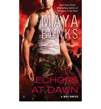 echoes-at-dawn-a-kgi-novel-author-maya-banks-published-on-september-2012