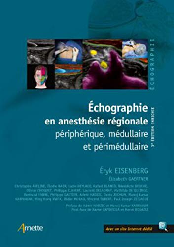 Echographie en anesthésie régionale: Périphérique, médullaire et périmédullaire