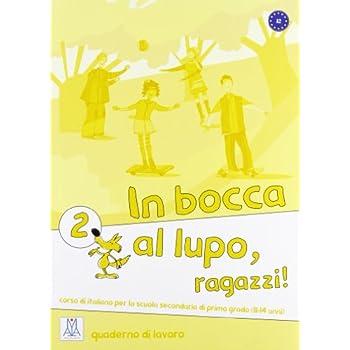 In Bocca Al Lupo, Ragazzi! Quaderno Di Lavoro. Per La Scuola Media: 2