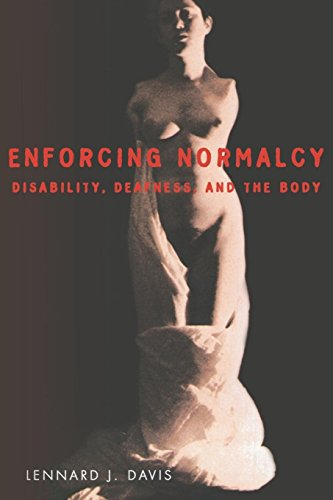 Enforcing Normalcy: Disability, Deafness, and the Body por Lennard J. Davis