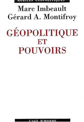 Géopolitique et pouvoirs : Des pouvoirs de la géopolitique à la géopolitique des pouvoirs