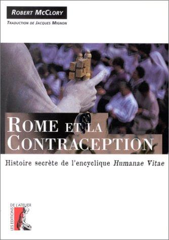 Rome et la contraception : Histoire secrète de l'encyclique