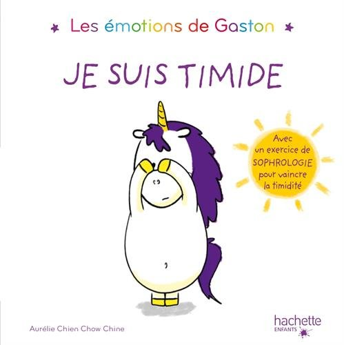 Les émotions de Gaston : Je suis timide : avec un exercice de sophrologie pour vaincre la timidité
