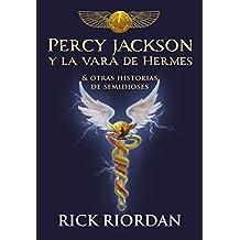 Percy Jackson y la vara de Hermes: Y otras historias de semidioses (Serie Infinita)