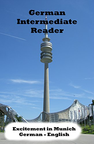 German Intermediate Reader: Excitement in Munich (German Reader 1)
