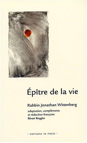 Épître de la vie : Guide des coutumes traditionnelle juives en situation de maladie grave et de deuil par Jonathan Wittenberg, Rivon Krygier