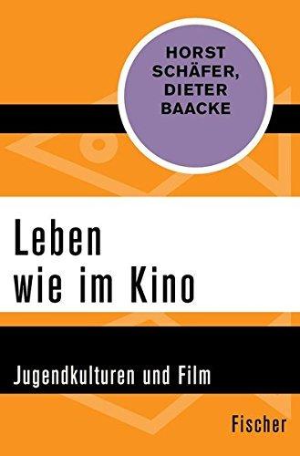 Leben wie im Kino: Jugendkulturen und Film by Dieter Baacke (2015-08-06)