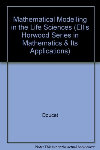 Mathematical Modeling Life (Ellis Horwood Series in Mathematics & Its Applications)