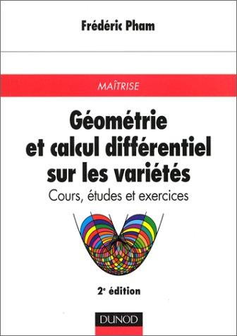 Géométrie et calcul différentiel sur les variétés : Cours, études et exercices pour la maîtrise de mathématiques par Frédéric Pham (Broché)