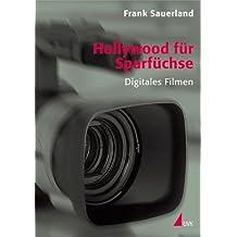 Hollywood für Sparfüchse: Digitales Filmen