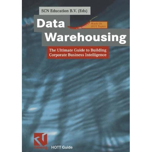 Data Warehousing: The Ultimate Guide to Building Corporate Business Intelligence (XHOTT Guide) (2001-04-27)