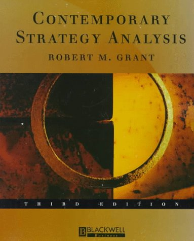 Contemporary Strategy Analysis: Concepts, Techniques, Applications (Blackwell Business)
