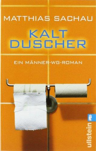 Ullstein Taschenbuch Kaltduscher: Ein Männer-WG-Roman