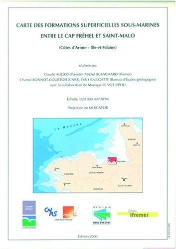 Carte des formations superficielles sous-marines entre le Cap Fréhel et Saint-Malo (Côtes d'Armor-Ille-et-Vilaine): Échelle : 1/20 000 (48°38'N) - carte pliée