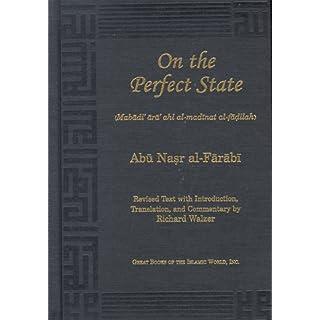 On the Perfect State: Mabadi Ara Ahl Al-Madinat Al-Fadilah