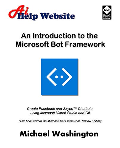 an-introduction-to-the-microsoft-bot-framework-create-facebook-and-skype-chatbots-using-microsoft-vi