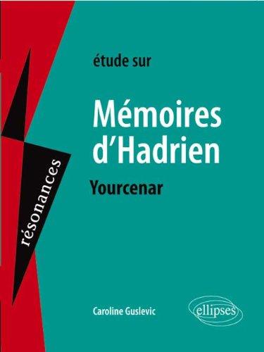 Yourcenar, Mémoires d'Hadrien par Caroline Guslevic