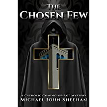 The Chosen Few: A Catholic Coming-of-Age Mystery (English Edition)