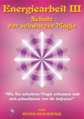 Schwarze Magie (Energiearbeit, Band 3) Polarität Schutz