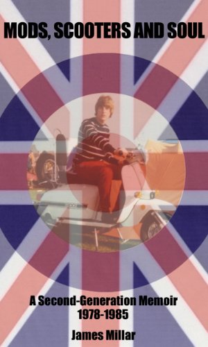 mods-scooters-and-soul-a-second-generation-memoir-1978-1985-english-edition