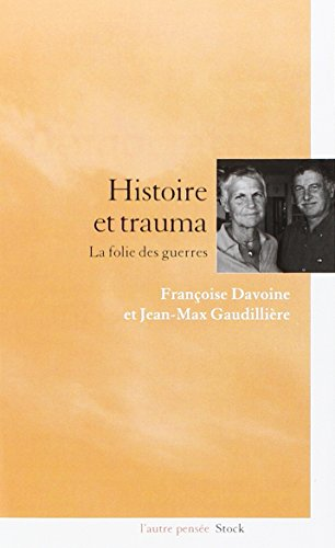 Histoire et trauma : La folie des guerres par Françoise Davoine