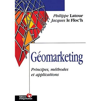 Géomarketing: Principes, méthodes et applications