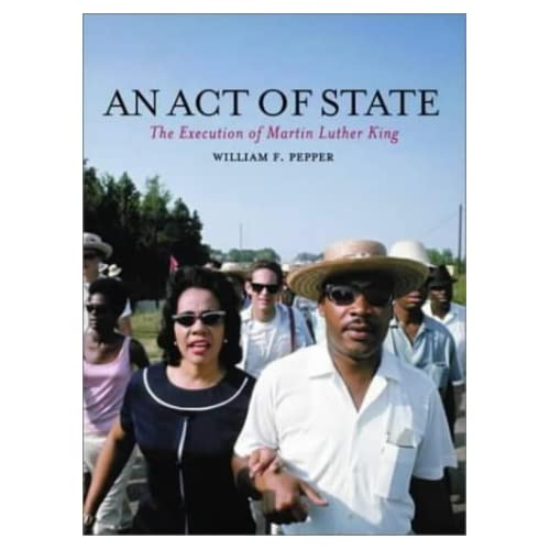 An Act of State: The Execution of Martin Luther King by W.F. Pepper (2003-01-15)