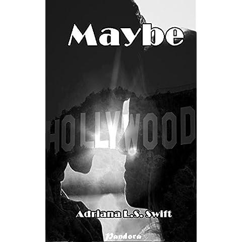 Maybe: (Primera parte de cuatro)