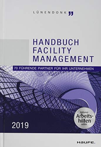 Lünendonk - Handbuch Facility Management 2019 - inkl. Arbeitshilfen online: 70 führende Partner für Ihr Unternehmen (Haufe Fachbuch)