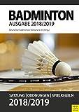 Badminton- Satzung, Ordnung, Spielregeln 2018/2019 (German Edition)