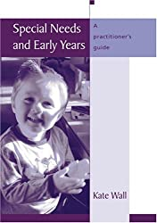 Special Needs and Early Years: A Practitioner's Guide